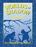 Worlds of Shadow: Teaching with Shadow Puppetry: Shadow Puppetry in the Classroom