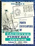 img - for Photo Encyclopedia of Cacheted First Day Covers Volume VI 1933-1934 book / textbook / text book