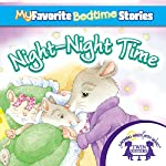 My Favorite Bedtime Stories: The Night-Night Song | Kim Mitzo Thompson,Karen Mitzo Hilderbrand, Twin Sisters