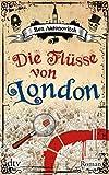 Die Flüsse von London: Roman (dtv Unterhaltung)