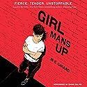 Girl Mans Up Hörbuch von M-E Girard Gesprochen von: Emma Galvin