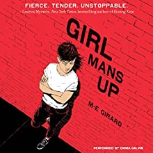 Girl Mans Up Audiobook by M-E Girard Narrated by Emma Galvin