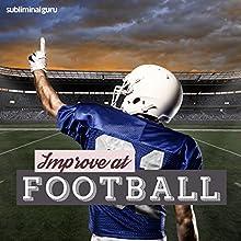 Improve at Football: Enjoy Fabulous Football Skills with Subliminal Messages  by  Subliminal Guru Narrated by  Subliminal Guru
