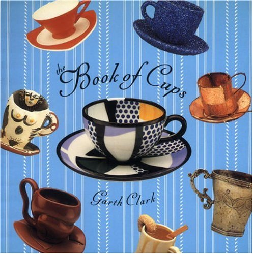 The Book of Cups, Garth Clark