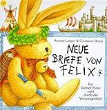 Neue Briefe von Felix - Ein kleiner Hase reist durch die Vergangenheit - Annette Langen, Constanza Droop