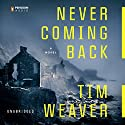Never Coming Back (       UNABRIDGED) by Tim Weaver Narrated by David Bauckham