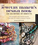 The Jewelry Makers Design Book: An Alchemy of Objects
