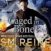 Caged in Bone: The Ascension Series Volume 4 | S M Reine