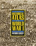 img - for The Historical Atlas of World War I (Henry Holt Reference Book) book / textbook / text book