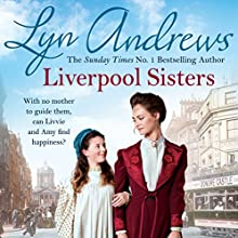 Liverpool Sisters Audiobook by Lyn Andrews Narrated by Anne Dover