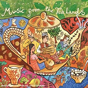Putumayo Presents : Music from the Tea Lands