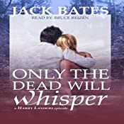 Only the Dead Will Whisper | [Jack Bates]