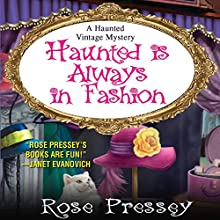 Haunted Is Always in Fashion Audiobook by Rose Pressey Narrated by Tara Ochs