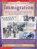 Immigration (Primary Sources Teaching Kit, Grades 4-8)