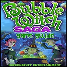 Bubble Witch Saga Game Guide (       UNABRIDGED) by HiddenStuff Entertainment Narrated by Gregory Austin