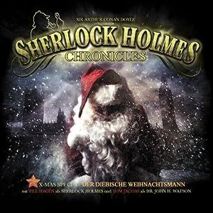 Der diebische Weihnachtsmann (Sherlock Holmes Chronicles - X-MAS Special 1) Hörspiel