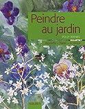 echange, troc Polly Raynes - Peindre au jardin : Aquarelle, pastel, acrylique