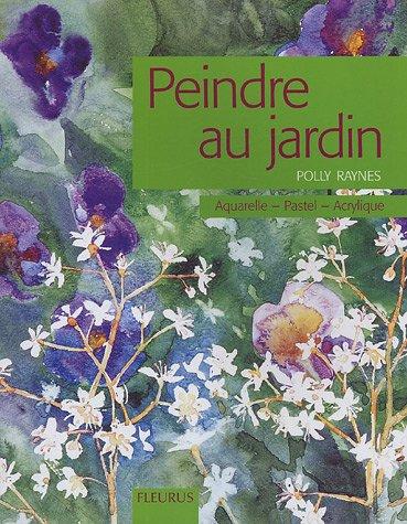 Livre peindre au jardin aquarelle pastel acrylique for Au jardin de tadine cartes virtuelles