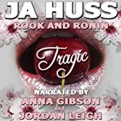 Tragic: Rook and Ronin, Book 1 | [J. A. Huss]