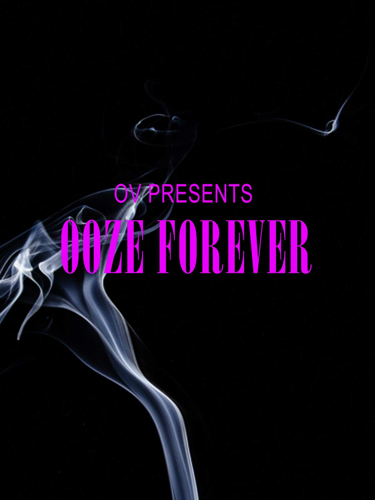 OV Presents Ooze Forever