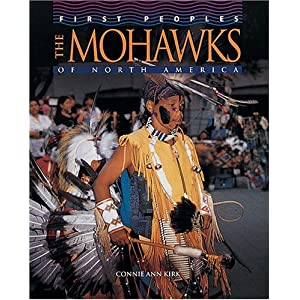 The Mohawks of North America (First Peoples) Connie Ann Kirk