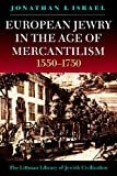 European Jewry in the Age of Mercantilism 1550-1750: Third Edition (Littman Library of Jewish Civilization) (1874774420) by Israel, Jonathan I.