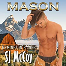 Mason: Remington Ranch, Book 1 Audiobook by SJ McCoy Narrated by Kale Williams