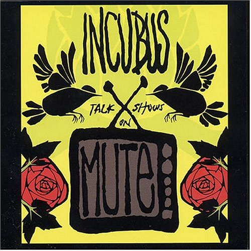 Incubus - Talk Shows on Mute - Zortam Music