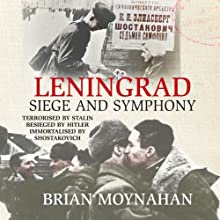 Leningrad: Siege and Symphony Audiobook by Brian Moynahan Narrated by Jamie Parker