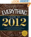 The Everything Guide to 2012: All you...