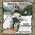 Blood Truce: Wilderness Series, Book 16 Audiobook by David Thompson Narrated by Rusty Nelson