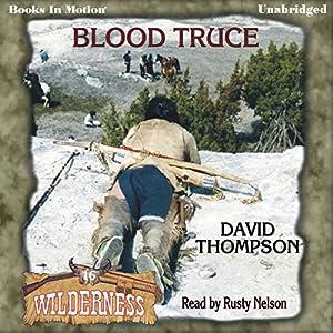 Blood Truce: Wilderness Series, Book 16 | [David Thompson]