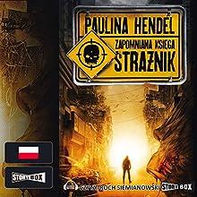 Strażnik (Zapomniana księga 1) (       UNABRIDGED) by Paulina Hendel Narrated by Roch Siemianowski
