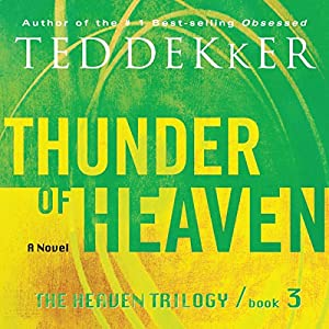 Thunder of Heaven: The Heaven Trilogy, Book 3 | [Ted Dekker]