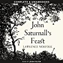 John Saturnall's Feast (       UNABRIDGED) by Lawrence Norfolk Narrated by John Telfer