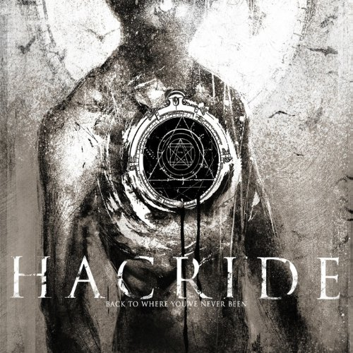 Hacride-Back To Where Youve Never Been-CD-FLAC-2013-FORSAKEN Download
