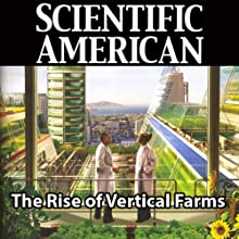 Scientific American: The Rise of Vertical Farms (       UNABRIDGED) by Dickson Despommier Narrated by Mark Moran