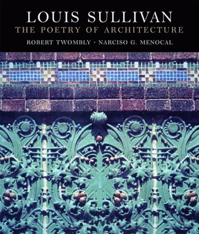 Pdf louis sullivan the poetry of architecture by narcisco g louis sullivan the poetry of architecture solutioingenieria Image collections