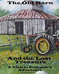 The Old Barn and the Lost Treasure (A Visit to Pawpaw's Book 5)