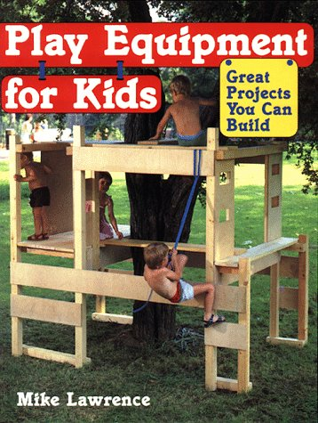 Play-Equipment-for-Kids-Great-Projects-You-Can-Build