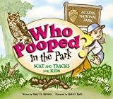 img - for Who Pooped in the Park? Acadia National Park: Scat and Tracks for Kids book / textbook / text book