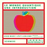 Le Monde quantique, une introduction (CD audio)