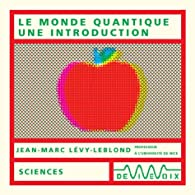 Le Monde quantique, une introduction (CD audio) par Jean-Marc L�vy-Leblond