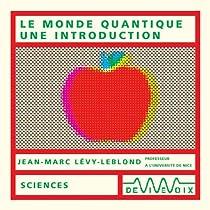 Le Monde quantique, une introduction (CD audio) par L�vy-Leblond