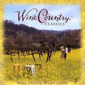 Wine Country Classics: Wine Tasting Music
