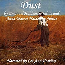 Dust (       UNABRIDGED) by Emanuel Haldeman-Julius, Anna Marcet Haldeman-Julius Narrated by Lee Ann Howlett