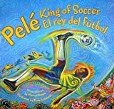 img - for By Monica Brown Pele, King of Soccer/Pele, El rey del futbol (Bilingual) book / textbook / text book