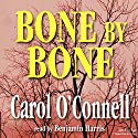 Bone by Bone Audiobook by Carol O'Connell Narrated by Benjamin Harris