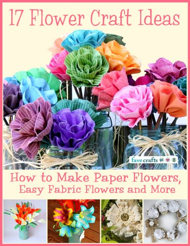 17 Flower Craft Ideas: How to Make Paper Flowers, Easy Fabric Flowers and More (Paper For Flower Making compare prices)