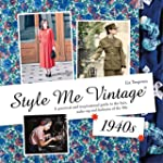 Style Me Vintage 1940s: A Practical a...